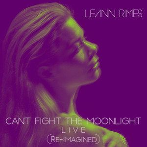 Can't Fight the Moonlight (Re-Imagined)