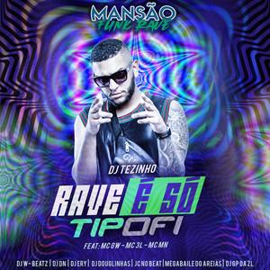 Rave É Só Tipofi (feat. MC 3L, MC MN, JC NO BEAT, DJ Ery, GP DA ZL, Megabaile Do Areias, DJ Douglinhas, DJ DN, Dj W-Beatz & MC GW) (Mansão Funk Rave)