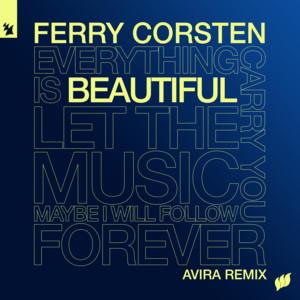 Beautiful - AVIRA Remix by Ferry Corsten, AVIRA