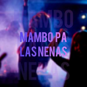 Mambo Pa las Nenas