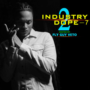 Industry Dope 2 (Hosted By Fly Guy Veto)-7