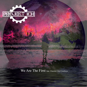 We Are the First - Obsession of Time Remix by Projekt Ich, Electric City Cowboys, Obsession of Time