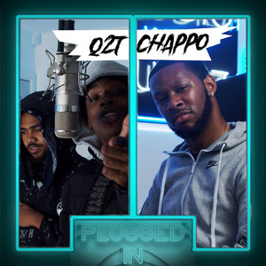 Q2T x Chappo x Fumez The Engineer - Plugged In Freestyle
