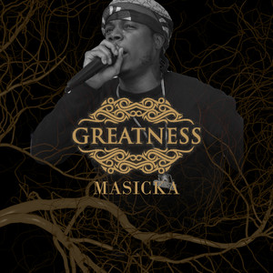 Greatness by Masicka