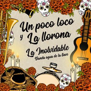 Un Poco Loco y La Llorona (Popurrí Día de Muertos)