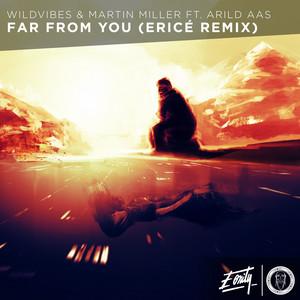 Far From You (Ericé Remix)