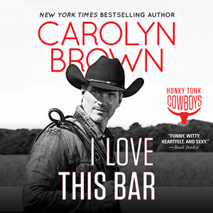 I Love This Bar - Honky Tonk Cowboys, Book 1 (Unabridged) Audiobook
