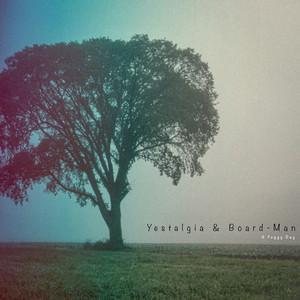 A Foggy Day by Yestalgia, Board-Man