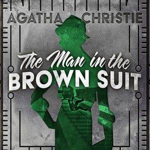 The Man in the Brown Suit - Colonel Race, Book 1 (Unabridged)