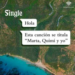 Marta, Quimi Y Yo