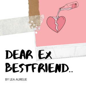 Dear Ex Bestfriend - Live Version by Lea Aurelie