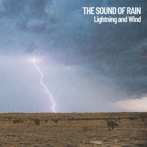 The Sound of Rain: Lightning and Wind
