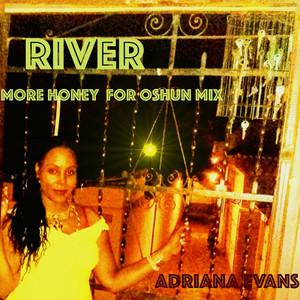 River (More Honey for Oshun Mix)