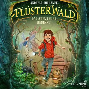 Flüsterwald - Das Abenteuer beginnt (Band 01) Audiobook
