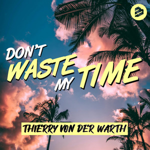 Don't Waste My Time cover art