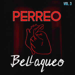Perreo & Bellaqueo Vol. 3