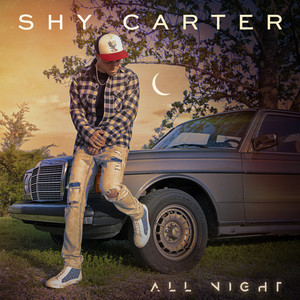 All Night by Shy Carter