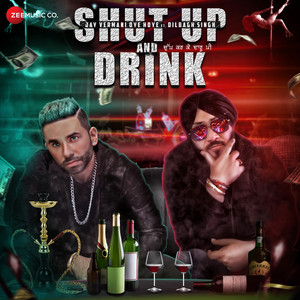 Shut Up And Drink cover art