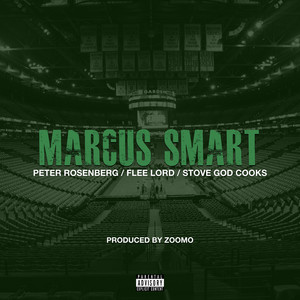 Marcus Smart by Peter Rosenberg, Stove God Cooks, Flee Lord