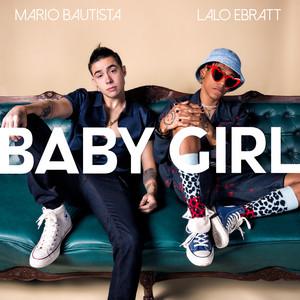 Baby Girl (feat. Lalo Ebratt) by Mario Bautista, Lalo Ebratt