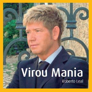 Virou Mania - Roberto Leal