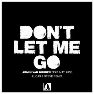 Don't Let Me Go (Lucas & Steve Remix)