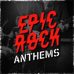Epic Rock Anthems