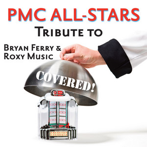 Bryan Ferry & Roxy Music: Covered (PMC All-Star Tribute To Bryan Ferry & Roxy Music) album