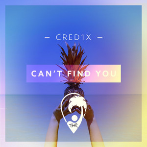 Can't Find You by CRED1X
