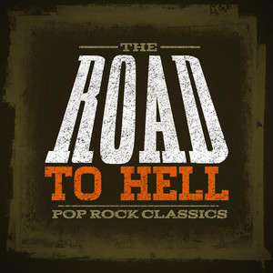 The Road to Hell: Pop Rock Classics