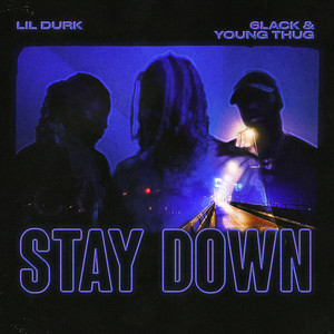 Stay Down (with 6LACK & Young Thug)