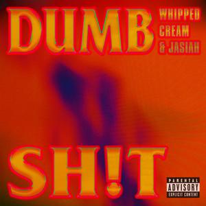 DUMB SH!T (with Jasiah)