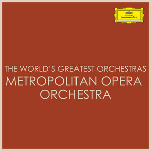 The World's Greatest Orchestras - Metropolitan Opera Orchestra
