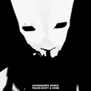 Travis Scott, HVME - Goosebumps - Remix