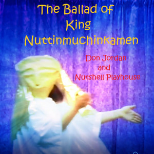 The Ballad of King Nuttinmuchinkamen