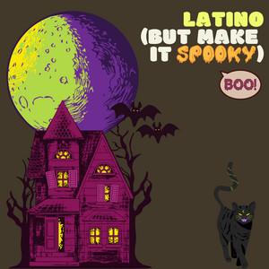 Latino (But Make it Spooky)