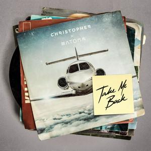 Christopher X Matoma - Take me back