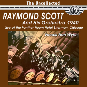 The Uncollected: Raymond Scott And His Orchestra (Remastered) album