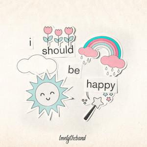 i should be happy
