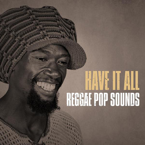 Have It All: Reggae Pop Sounds