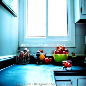 Suave Ambience for Baking by Bossa Nova Playlist for Dining