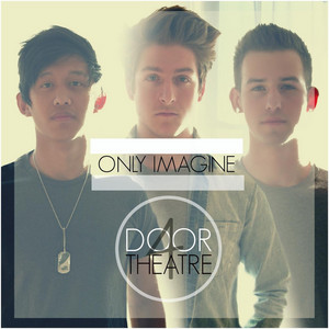 Only Imagine - 4 Door Theatre