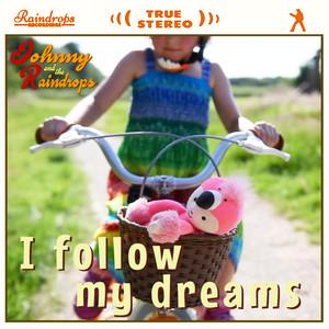 I Follow My Dreams