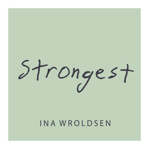 Ina Wroldsen  - Strongest