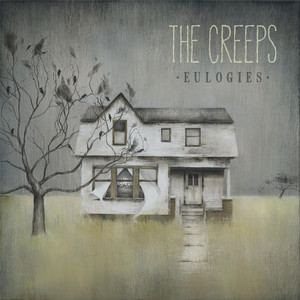 Eulogies - The Creeps