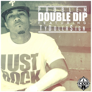 Double Dip (feat. Ty Dolla $ign)