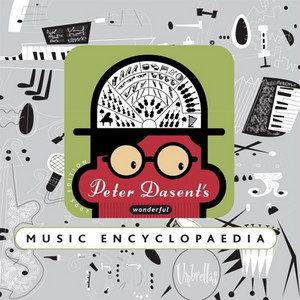 Peter Dasent's Wonderful Music Encyclopaedia by Peter Dasent