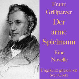Franz Grillparzer: Der arme Spielmann (Eine Novelle - Ungekürzt gelesen) Audiobook