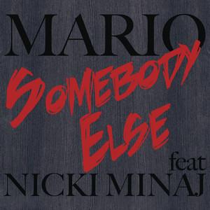 Somebody Else (feat. Nicki Minaj)