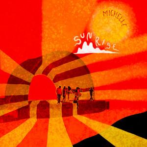 SUNRISE - MICHELLE